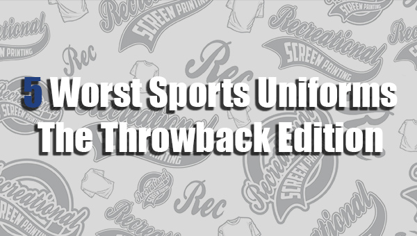 Top 5 Worst Sports Uniforms: The Throwback Edition